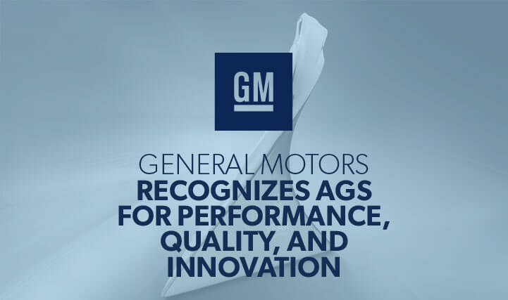 Award - For General Motors Recognizes AGS for Performance, Quality, and Innovation.