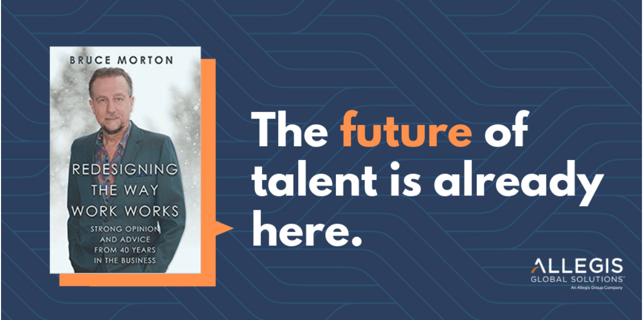 Allegis Global Solutions | Bruce Morton | The Future of Talent